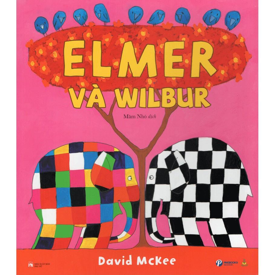 Sách - Elmer và những người bạn- Wilbur