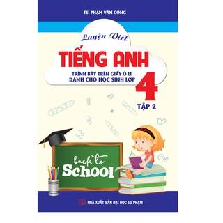 Sách - Luyện Viết Tiếng Anh Trình Bày Trên Giấy Ô Li Dành Cho Học Sinh Lớp 4 Tập 2 thumbnail