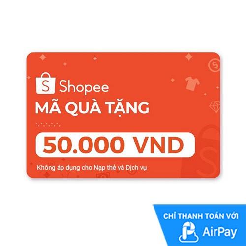 [E-voucher] Mã Quà Tặng Shopee (trừ Nạp Thẻ Dịch Vụ) 50.000đ thanh toán qua AirPay