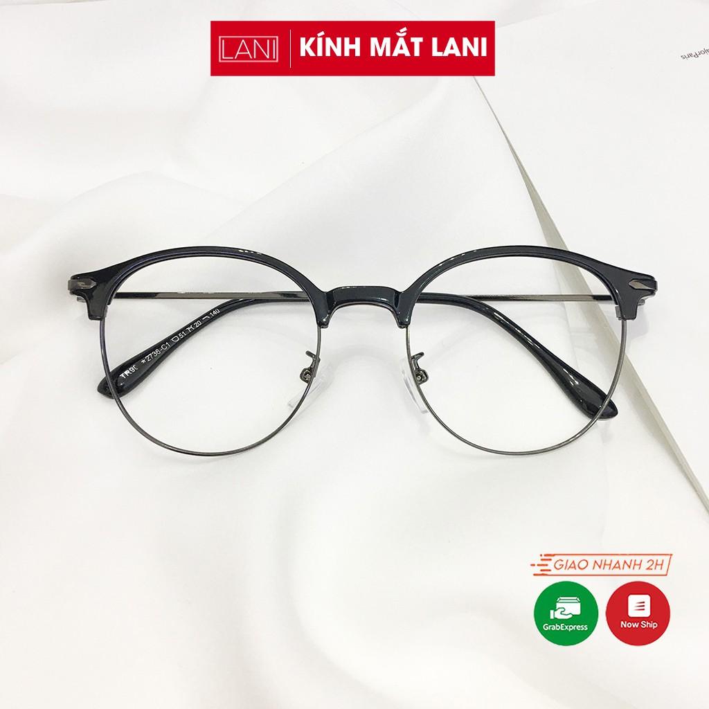 Gọng kính cận nam nữ dáng bầu Vintage, siêu nhẹ dễ phối đồ phụ kiện thời trang Lani 2736 -...
