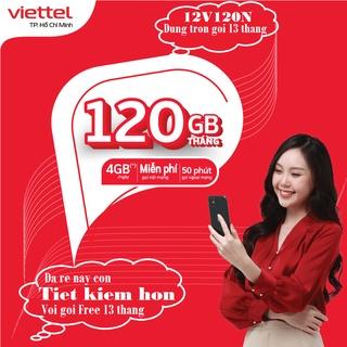 {TRỌN GÓI 13 THÁNG} Sim 4G Viettel {V120N} 4GB/Ngày trọn gói 3 tháng 6 tháng 13 tháng {D500T,D900,12UMAX50N} 7GB/Tháng
