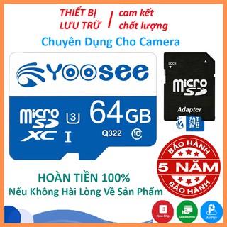Thẻ nhớ Yoosee 64GB tốc độ cao up to 100MB/s hỗ trợ quay video full HD, video 2K, video 4K   BH 60 Tháng