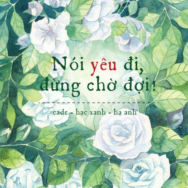 Sách - Nói yêu Đi Đừng Chờ đợi - 3149336 , 588431286 , 322_588431286 , 40000 , Sach-Noi-yeu-Di-Dung-Cho-doi-322_588431286 , shopee.vn , Sách - Nói yêu Đi Đừng Chờ đợi
