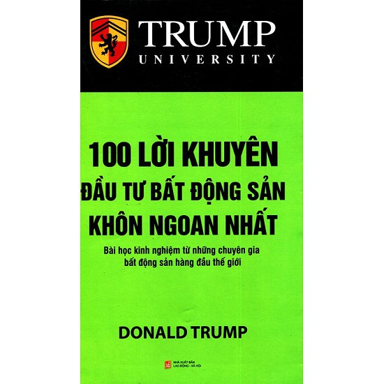Trump - 100 Lời Khuyên Đầu Tư Bất Động Sản Khôn Ngoan Nhất