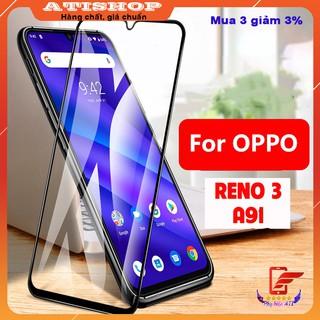 Cường lực Oppo RENO 3Pro/ RENO 3/ A91-Full màn hình và Trong suốt
