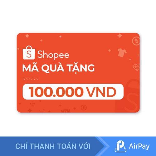 Toàn quốc [E-Voucher] Mã Quà Tặng Shopee Trị Giá 100.000đ – Chỉ thanh toán với AirPay
