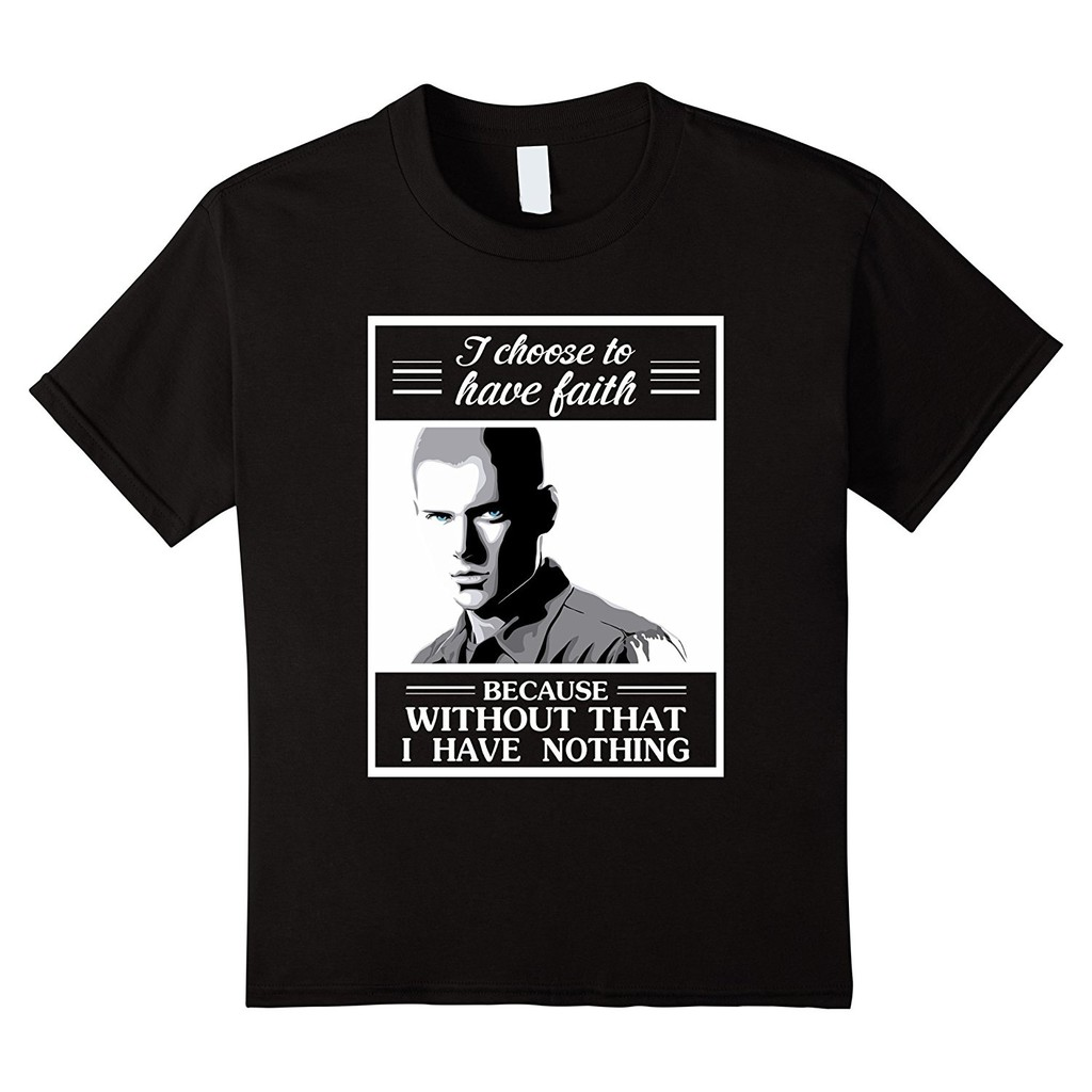 Men'S I Choose To Have Faith Because Without That I Have Nothing T Shirt Father's Day Gift