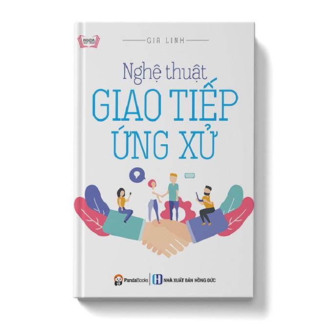 Sách - Nghệ Thuật Giao Tiếp Ứng Xử - Nhận Biết Lòng Người, Thu Phục Nhân Tâm Để Đạt Tới Thành Công [Panda Books]