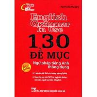 130 Đề Mục Ngữ Pháp Tiếng Anh Thông Dụng (Không CD)