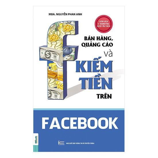 Sách - Bán Hàng, Quảng Cáo Và Kiếm Tiền Trên Facebook