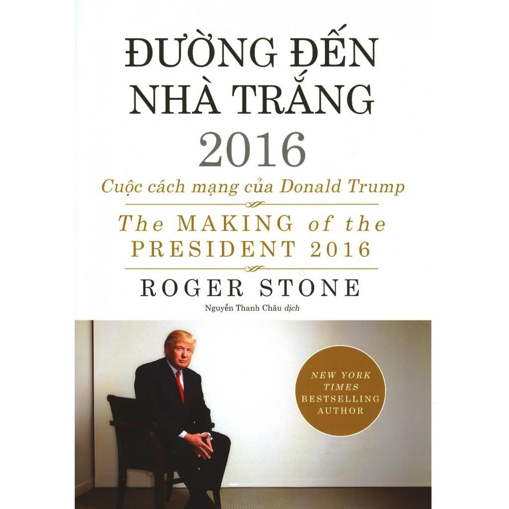 Đường Đến Nhà Trắng 2016 - Cuộc Cách Mạng Của Donald Trump - 2726738 , 717044474 , 322_717044474 , 209000 , Duong-Den-Nha-Trang-2016-Cuoc-Cach-Mang-Cua-Donald-Trump-322_717044474 , shopee.vn , Đường Đến Nhà Trắng 2016 - Cuộc Cách Mạng Của Donald Trump