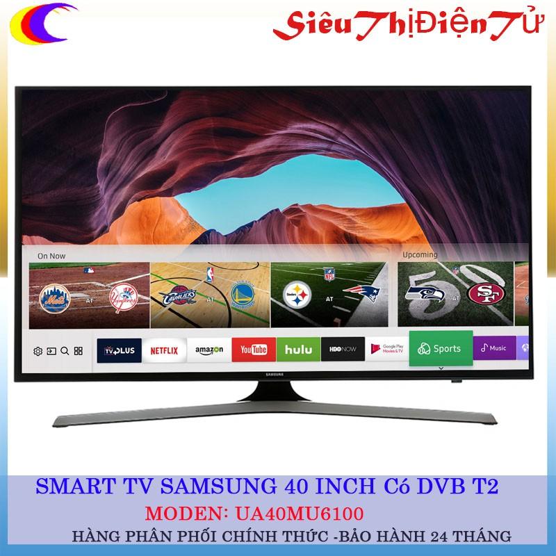 [SIÊU THỊ ĐIỆN TỬ]Smart Tivi Samsung 40 inch UA40MU6100 Có DVB T2