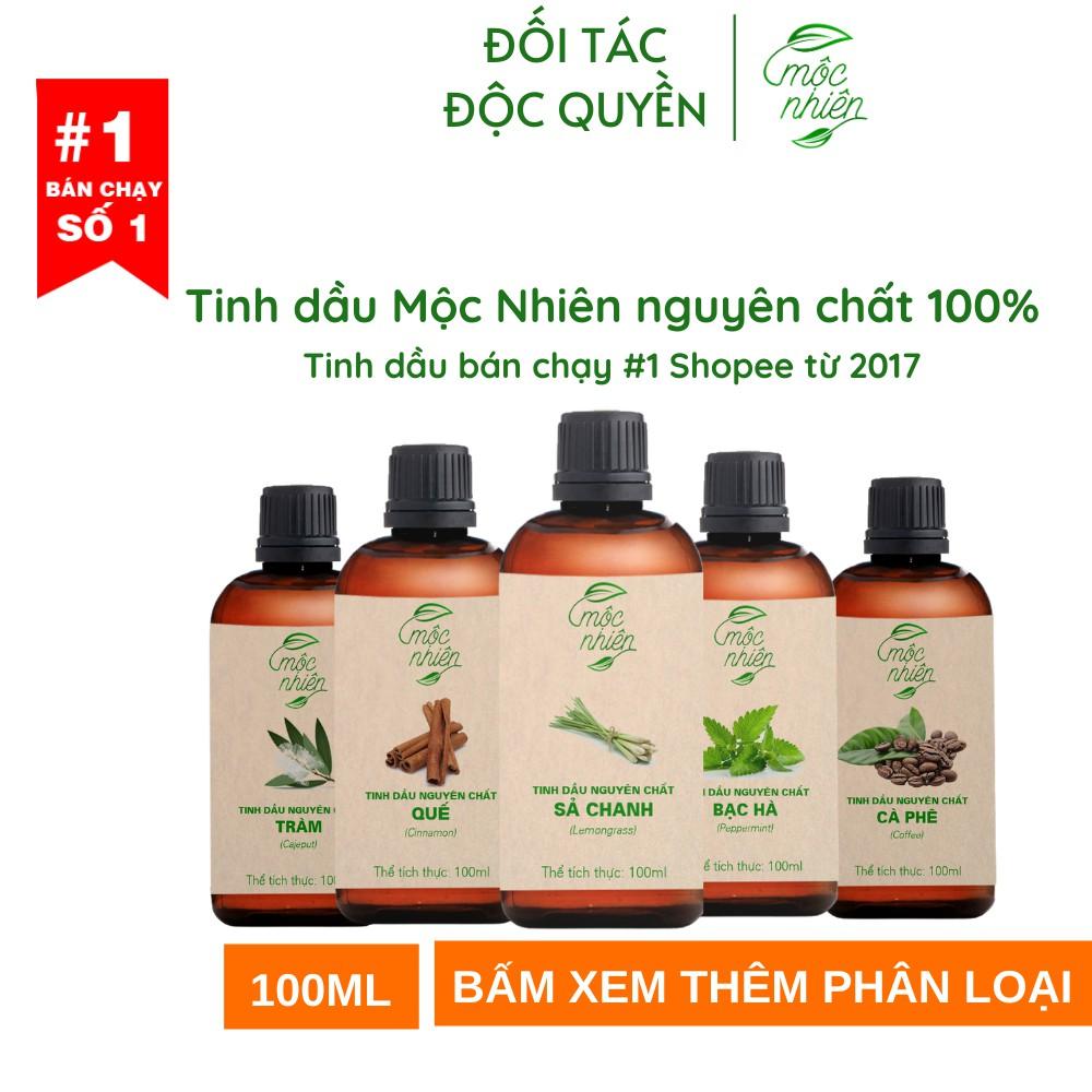 Tinh dầu 100ml Mộc Nhiên nguyên chất có kiểm định (chọn mùi)