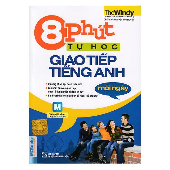 Sách -8 Phút Tự Học Giao Tiếp Tiếng Anh Mỗi Ngày (Kèm CD Hoặc Dùng App)