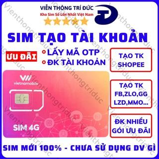 Sim 4G Vietnamobile Gói cước 0D_2020 Mới 100% Dùng lấy mã OTP – Tạo shopee, FB-ZL-GG… ĐK gói Thánh Up – Trọn Đời…
