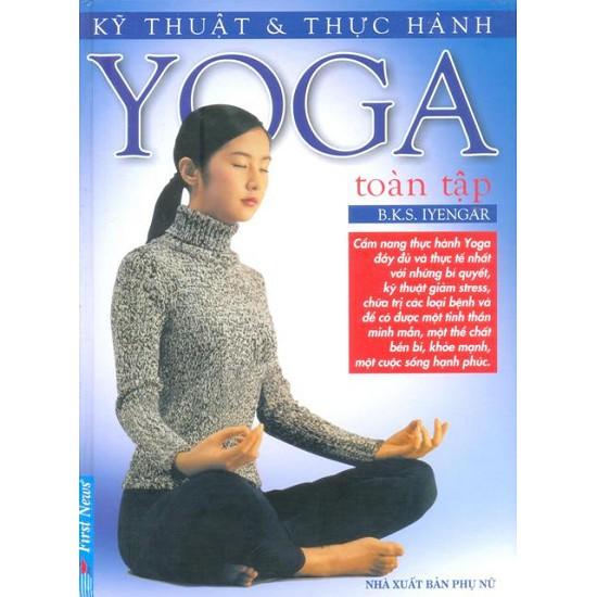 Sách - Kỹ Thuật & Thực Hành Yoga Toàn Tập - 8935086832486