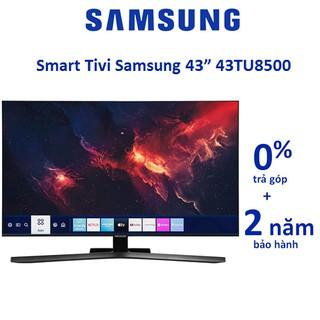 Smart Tivi Samsung 4K 43 inch 43TU8500
