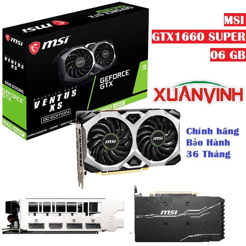 Card màn hình VGA MSI GTX 1660 SUPER VENTUS XS OC 6G (New 100% Chính Hãng)