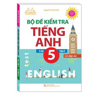 Sách - Bộ đề kiểm tra tiếng Anh lớp 5 tập 2 - Có đáp án
