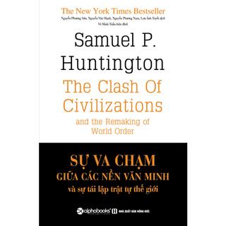 Sách - Sự Va Chạm Giữa Các Nền Văn Minh Và Sự Tái Lập Trật Tự Thế Giới thumbnail
