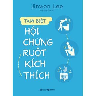 Sách - Tạm Biệt Hội Chứng Ruột Kích Thích - Jinwon Lee