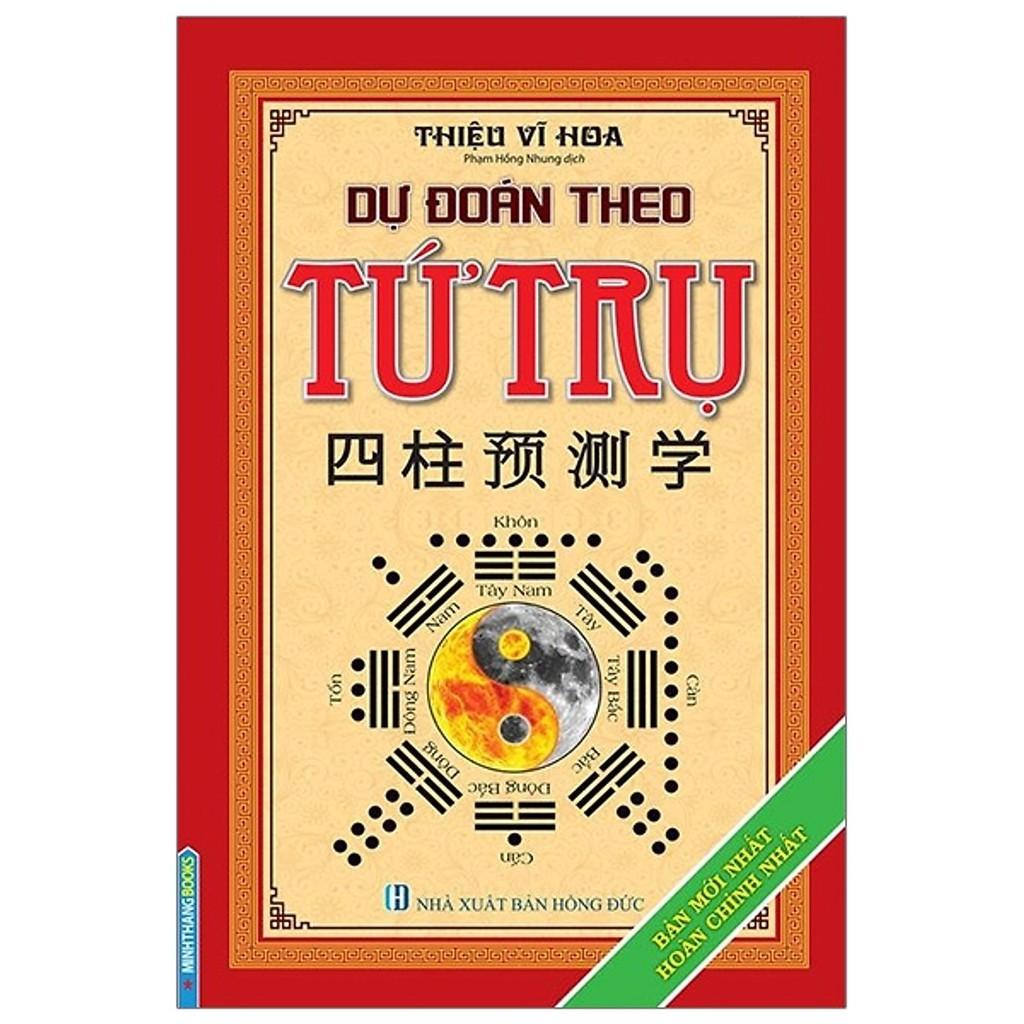 Sách - Dự đoán theo tứ trụ (Bản mới nhất hoàn chỉnh nhất )(bìa cứng tái bản