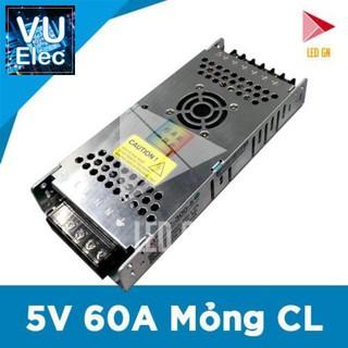 Nguồn 5V 60A Mỏng CL – Chuyên dụng giành cho Màn Hình – Chuẩn 80% Công Suất