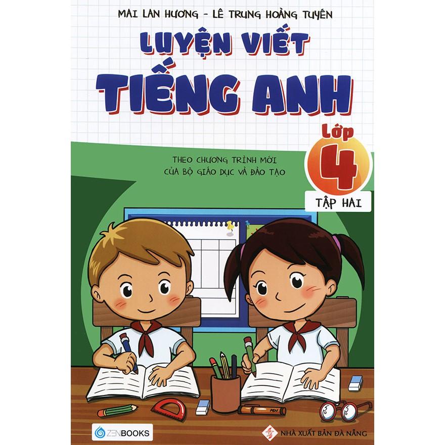 Luyện viết tiếng Anh lớp 4 tập 2 - Mai Lan Hương & Lê Trung Hoàng Tuyến