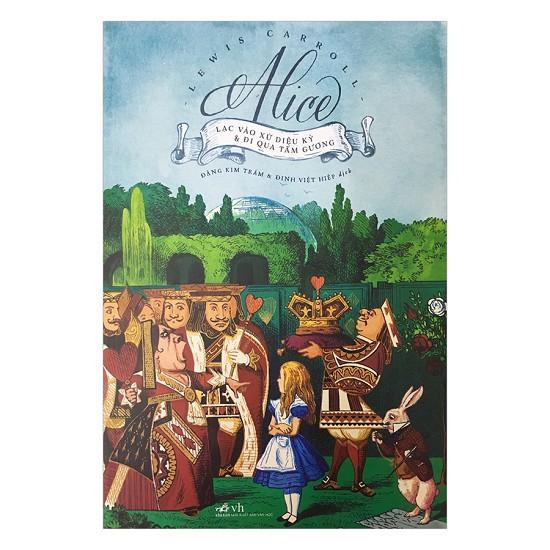 Cuốn sách Alice Lạc Vào Xứ Sở Diệu Kỳ Và Đi Qua Tấm Gương - Tác giả: Lewis Caroll