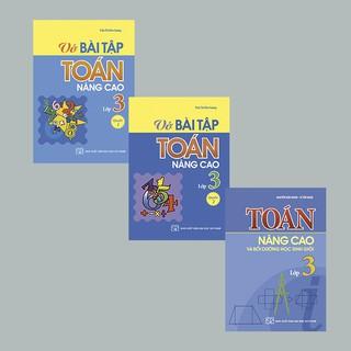 Sách: ComBo 3 Cuốn Toán lớp 3 Toán Nâng Cao Và Bồi Dưỡng Học Sinh Giỏi + Vở bài Tập Nâng Cao Toán Tập 1 + 2