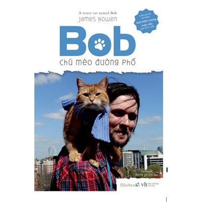 Sách Tự Truyện - Bob - Chú Mèo Đường Phố