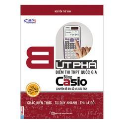 sách Luyện thi THPT Quốc Gia Bứt phá điểm thi môn Toán Bằng Casio chuyên đề Đại số-Giải thích