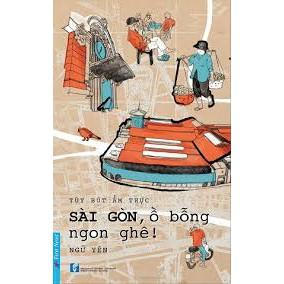 Sách Sài Gòn, Ồ Bỗng Ngon Ghê - 2540921 , 378775960 , 322_378775960 , 80000 , Sach-Sai-Gon-O-Bong-Ngon-Ghe-322_378775960 , shopee.vn , Sách Sài Gòn, Ồ Bỗng Ngon Ghê