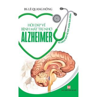 Sách - Hỏi Đáp Về Bệnh Mất Trí Nhớ Alzheimer