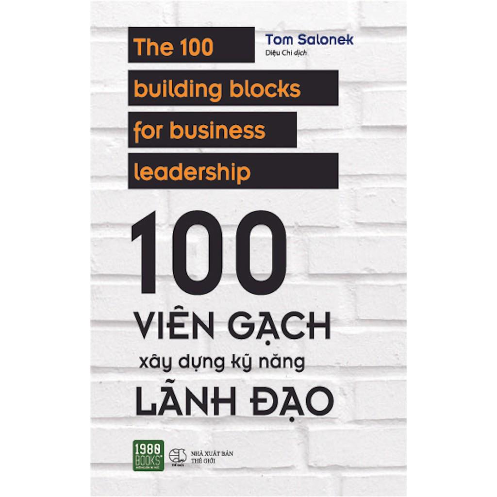 Sách - 100 Viên Gạch Xây Dựng Kỹ Năng Lãnh Đạo