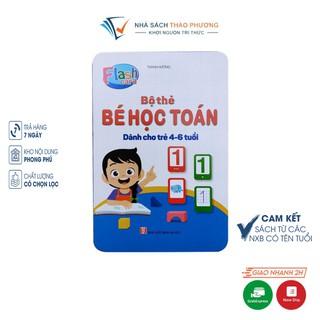 Bộ Thẻ (Flashcard) Bé Học Toán (Cho Bé Từ 4 Đến 6 Tuổi)