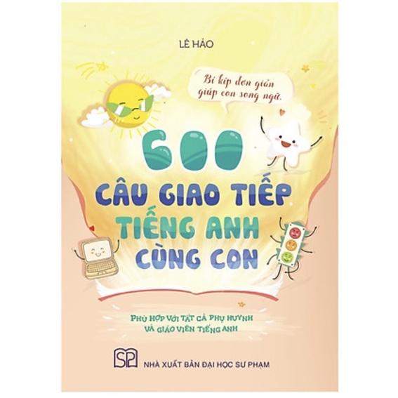 Sách - 600 Câu Giao Tiếp Tiếng Anh Cùng Con