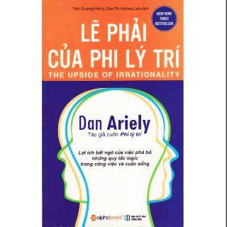 Sách - Lẽ phải của Phi lý trí Dan Ariely ( Tái Bản 2018)