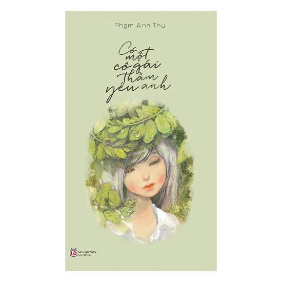 Sách - Tản Văn - Có Một Cô Gái Thầm Yêu Anh