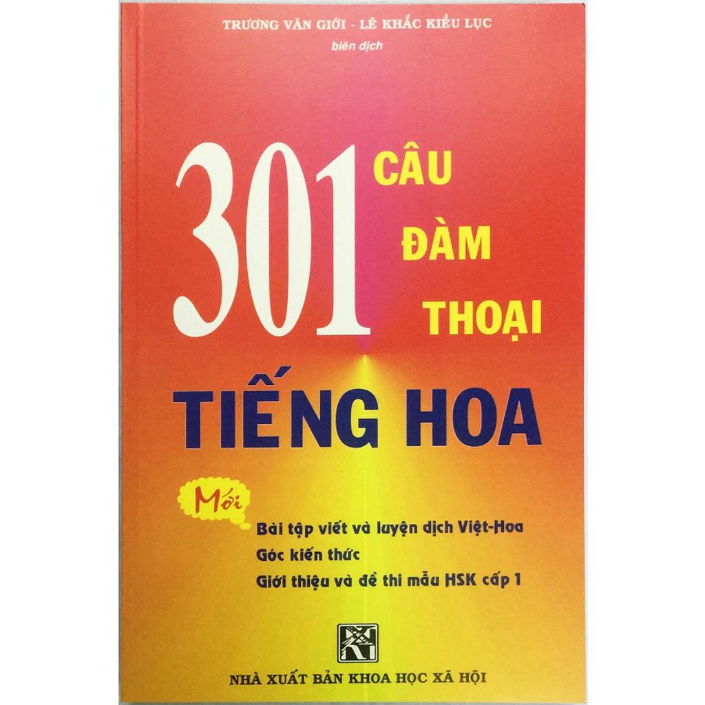 Sách - 301 Câu Đàm Thoại Tiếng Hoa ( Trương văn giới- lê khắc kiều lục - khổ to )