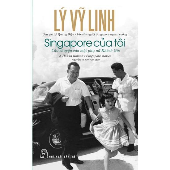 Sách - Singapore Của Tôi: Câu Chuyện Của Một Phụ Nữ Khách Gia