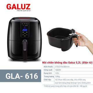 Nồi chiên không dầu điện tử Galuz 5.2l GLA-616 Hàng Chính Hãng (tặng kéo cắt hành+bình xịt dầu)