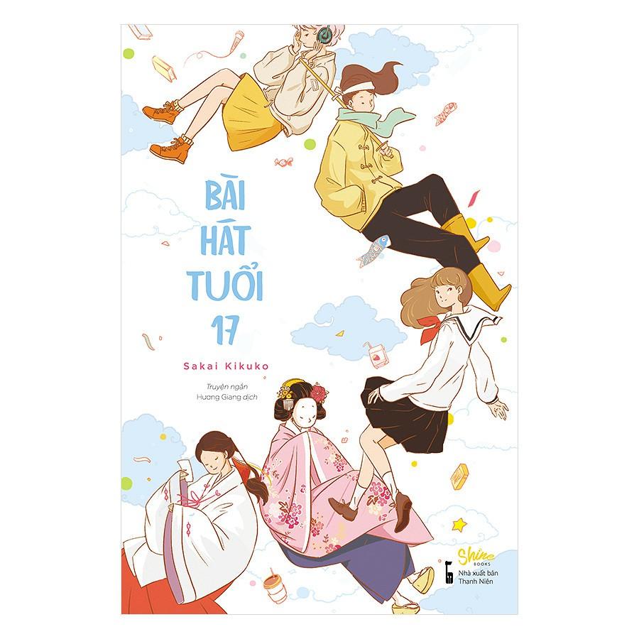 [ Sách ] Bài Hát Tuổi 17 (Tặng Kèm Bookmark Búp Bê Kimono & Bộ Lịch 2018)