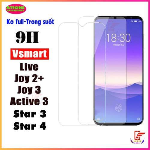 Kính cường lực Vsmart Live/ Joy 2 Plus/ Joy 3/ Active 3/ Star 4/ Star 3- Trong suốt- Độ cứng 9H