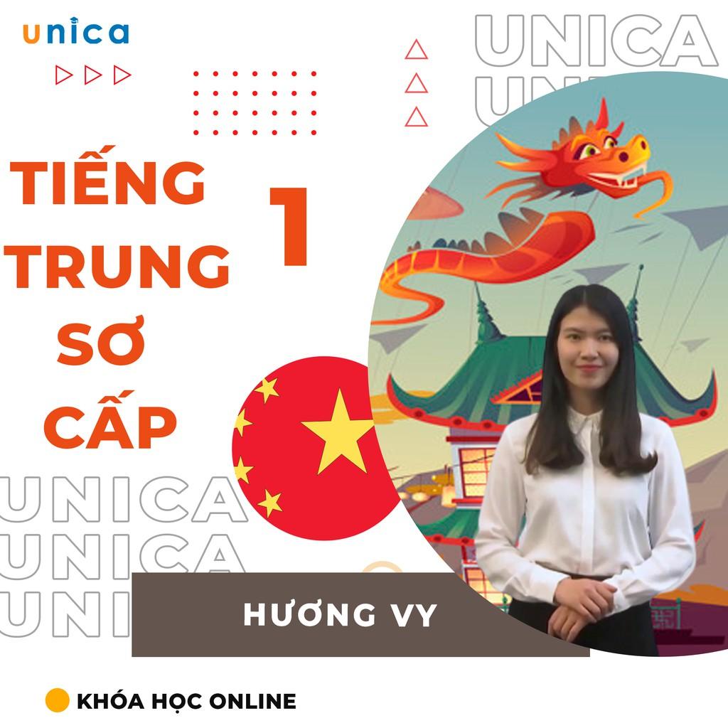 Toàn quốc- [Evoucher] Khóa học NGOẠI NGỮ- Tiếng Trung sơ cấp 1 - Dành cho người mới bắt đầu -[UNICA.VN]