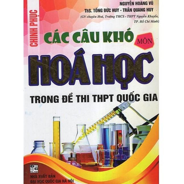 Sách - Chinh Phục Các Câu Khó Hóa Học (Trong Đề Thi THPT Quốc Gia)