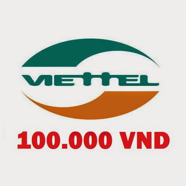 Thẻ Cào Viettel 100k , Thẻ Viettel, Thẻ Điện Thoại Viettel (có seri)