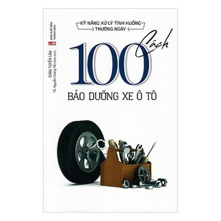 Sách - Kỹ Năng Xử Lý Tình Huống Thường Ngày 100 Cách Bảo Dưỡng Xe Ô Tô thumbnail
