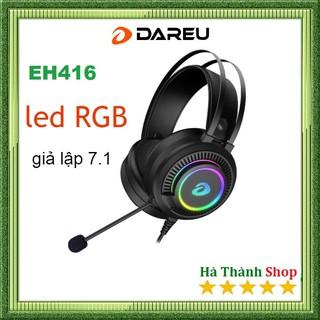 (Hàng Siêu Cấp) Tai nghe Gaming DAREU EH416 RGB Led RGB – giả lập 7.1 chính hãng