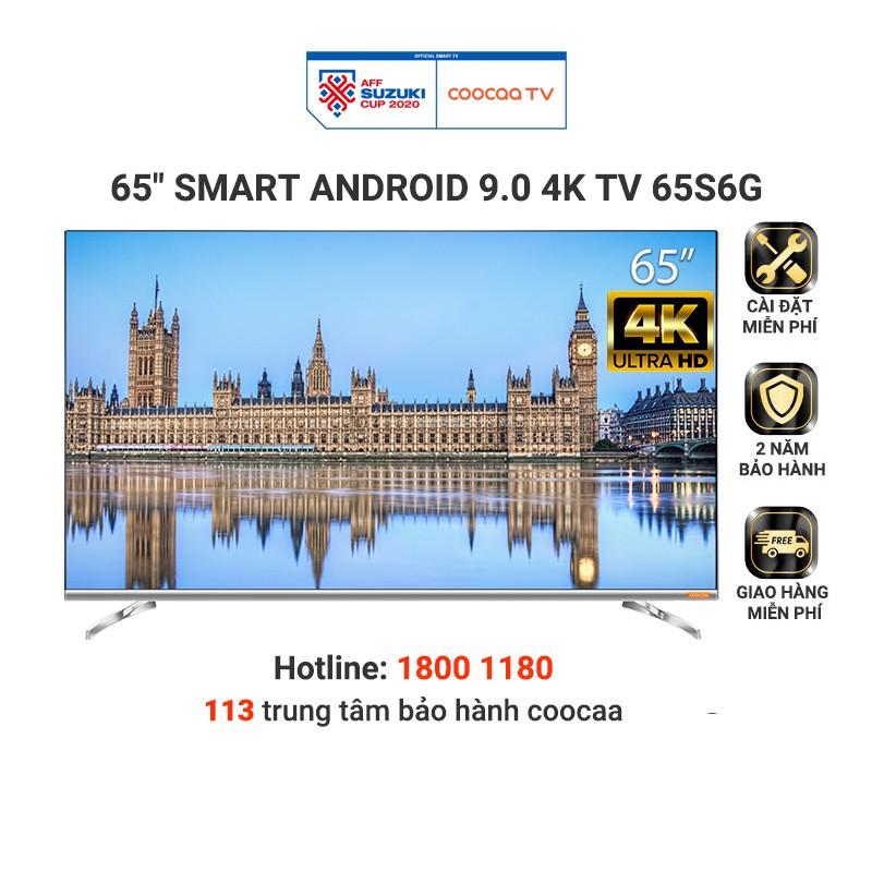 [Mã ELCOOSEP giảm 5% đơn 3TR] Smart Tivi 4K UHD Coocaa 65 inch - Android 9.0 - Model 65S6G - Miễn phí lắp đặt